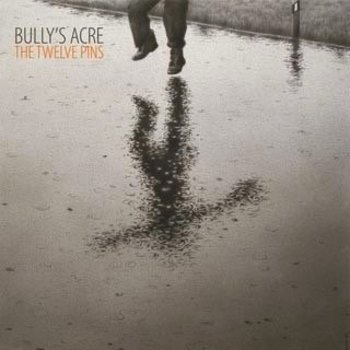 BULLY'S ACRE - THE TWELVE PINS (CD)