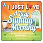 I JUST LOVE A LAZY SUNDAY MORNING - VARIOUS ARTISTS