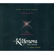 THE KILFENORA CEILI BAND - NOW IS THE HOUR (CD).
