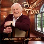 BIG TOM - LONESOME AT YOUR TABLE (CD)...