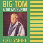 BIG TOM AND THE MAINLINERS - AT THE GALTYMORE (CD)...