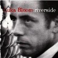 LUKA BLOOM - RIVERSIDE (CD)