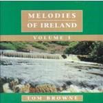 TOM BROWNE - MELODIES OF IRELAND VOLUME 1 (CD)