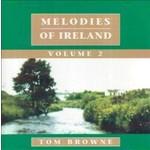 TOM BROWNE - MELODIES OF IRELAND VOLUME 2 (CD).. )