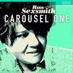RON SEXSMITH - CAROUSEL ONE (Vinyl LP).