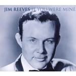 JIM REEVES - IF YOU WERE MINE (CD)...