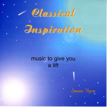 Sol Productions,  SEAMUS BYRNE - CLASSICAL INSPIRATION CD)