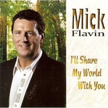 MICK FLAVIN - I'LL SHARE MY WORLD WITH YOU (CD)