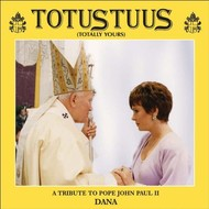 DANA SCALLON - TOTUS TUUS A TRIBUTE TO JOHN PAUL II (CD)...