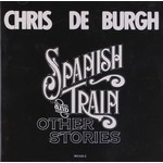 CHRIS DE BURGH - SPANISH TRAIN AND OTHER STORIES (CD).