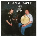 FOLAN AND DAVEY - SKIN AND BOW (CD)...