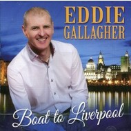 EDDIE GALLAGHER - BOAT TO LIVERPOOL