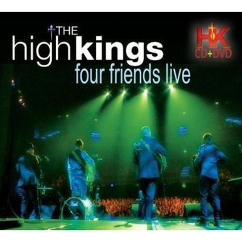 THE HIGH KINGS - FOUR FRIENDS LIVE (CD & DVD)