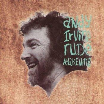 ANDY IRVINE - RUDE AWAKENING (CD)
