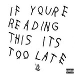 Island Records,  DRAKE - IF YOU'RE READING THIS ITS TOO LATE