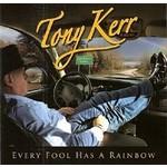 TONY KERR - EVERY FOOL HAS A RAINBOW (CD).