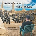 LEONARD COHEN - CAN'T FORGET, A SOUVENIR OF THE GRAND TOUR (CD).