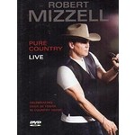 ROBERT MIZZELL - PURE COUNTRY LIVE (DVD)...