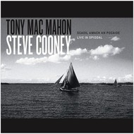 TONY MAC MAHON AND STEVE COONEY - SCAOIL AMACH AN POCAIDE, LIVE IN SPIDDAL (CD)