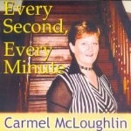 CARMEL MCLOUGHLIN - EVERY SECOND , EVERY MINUTE