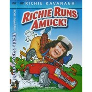 RICHIE KAVANAGH RICHIE RUNS AMUCK