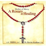 DANA AND FR KEVIN SCALLON - ROSARY OF HEALING, with LUMINOUS MYSTERIES OF HEALING (CD)...