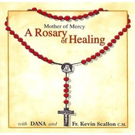 DANA AND FR KEVIN SCALLON - ROSARY OF HEALING, with LUMINOUS MYSTERIES OF HEALING CD