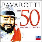 PAVAROTTI - THE 50 GREATEST TRACKS  (2 CD'S).