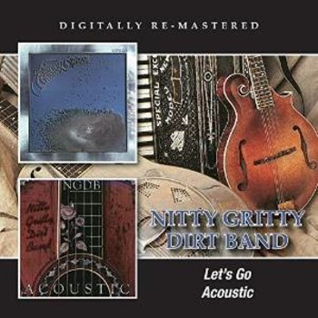 NITTY GRITTY DIRT BAND - LET'S GO / ACOUSTIC