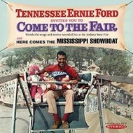 TENNESSEE ERNIE FORD  - COME TO THE FAIR / MISSISSIPPI SHOWBOAT