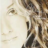 CELINE DION - ALL THE WAY A DECADE OF SONG (CD).