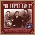 THE CARTER FAMILY - KEEP ON THE SUNNY SIDE BEST OF THE CARTER FAMILY : VOLUME 1 (CD)...