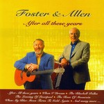 FOSTER AND ALLEN - AFTER ALL THESE YEARS (CD)...
