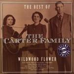 THE CARTER FAMILY - WILDWOOD FLOWER THE BEST OF THE CARTER FAMILY : VOLUME 2 (CD)...