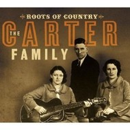 THE CARTER FAMILY - ROOTS OF COUNTRY