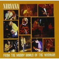 NIRVANA - FROM THE MUDDY BANKS OF THE WISHKAH (CD).
