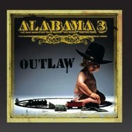 ALABAMA 3 - OUTLAW