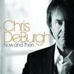 CHRIS DE BURGH - NOW AND THEN (CD).