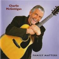 CHARLIE MCGETTIGAN - FAMILY MATTERS