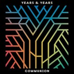 YEARS & YEARS - COMMUNION (CD)...