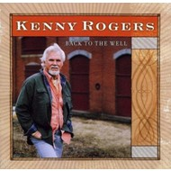 KENNY ROGERS - BACK TO THE WELL (CD)...