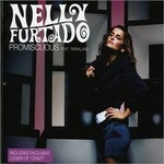 NELLY FURTADO - PROMISCUOUS