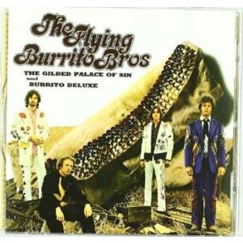 FLYING BURRITO BROTHERS - THE GILDED PALACE OF SIN AND BURRITO DELUXE