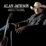 ALAN JACKSON - ANGELS AND ALCOHOL (CD).