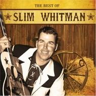 SLIM WHITMAN - THE BEST OF