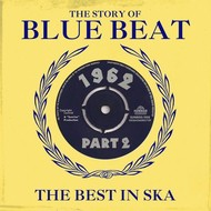 THE STORY OF BLUE BEAT - THE BEST IN SKA 1962 PT. 2