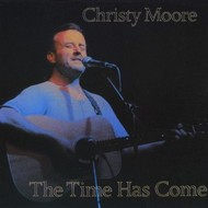 CHRISTY MOORE - THE TIME HAS COME (CD)