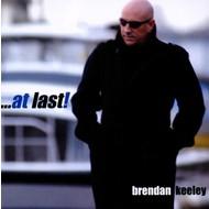 BRENDAN KEELEY - AT LAST (CD)...