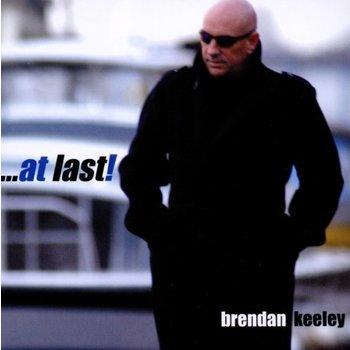 BRENDAN KEELEY - AT LAST (CD)
