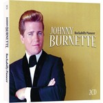 JOHNNY BURNETTE - ROCKABILLY PIONEER (CD)...